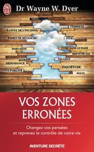 VOS ZONES ERRONEES - AVENTURE SECRETE - T10580 - TECHNIQUES AUDACIEUSES MAIS SIMPLES POUR PRENDRE EN