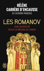LES ROMANOV - UNE DYNASTIE SOUS LE REGNE DU SANG