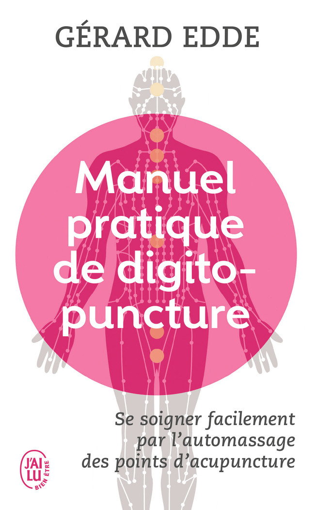 MANUEL PRATIQUE DE DIGITOPUNCTURE - SANTE ET VITALITE PAR L'AUTOMASSAGE DES POINTS D'ACUPUNCTURE TRA