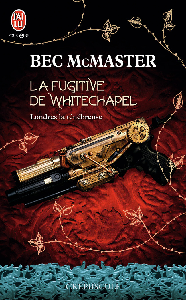 Londres la ténébreuse (Tome 1) - La fugitive de Whitechapel