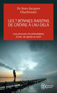LES 7 BONNES RAISONS DE CROIRE A L'AU-DELA - AVENTURE SECRETE - T10799 - LE LIVRE A OFFRIR AUX SCEPT