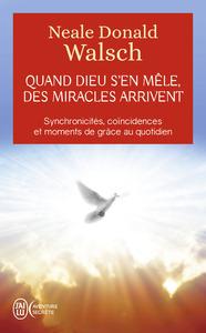 QUAND DIEU S'EN MELE, DES MIRACLES ARRIVENT - AVENTURE SECRETE - T10839 - SYNCHRONICITES, COINCIDENC