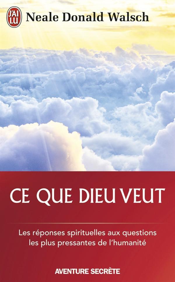 CE QUE DIEU VEUT - AVENTURE SECRETE - T11080 - L'EMERGENCE D'UNE NOUVELLE SPIRITUALITE