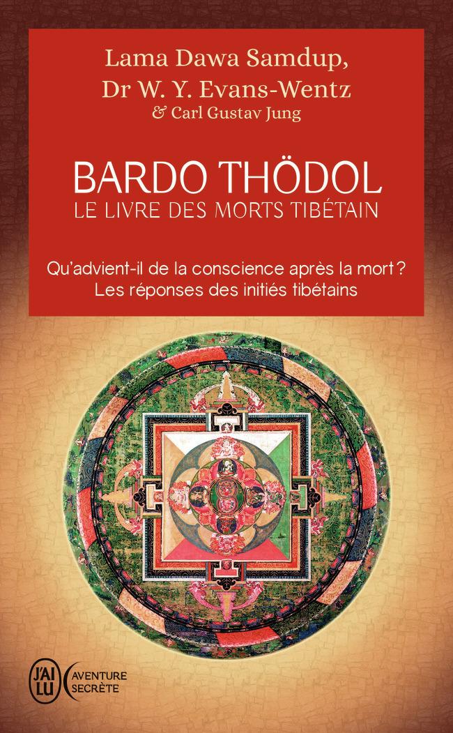 BARDO THODOL - LE LIVRE DES MORTS TIBETAIN