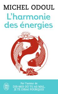 L'HARMONIE DES ENERGIES - GUIDE DE LA PRATIQUE TAOISTE ET LES FONDEMENTS DU SHIATSU