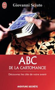 ABC DE LA CARTOMANCIE - DECOUVREZ LES CLEFS DE VOTRE AVENIR