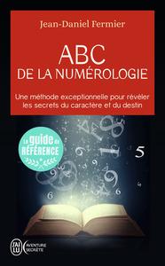 ABC DE LA NUMEROLOGIE - AVENTURE SECRETE - T11164 - DECLAREZ LES CLEFS DE VOTRE AVENIR