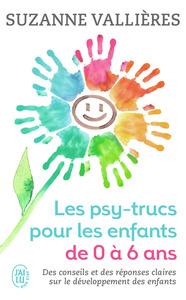 LES PSY-TRUCS POUR LES ENFANTS DE 0 A 6 ANS