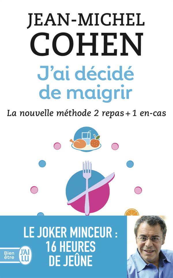 SANTE - J'AI DECIDE DE MAIGRIR - LA NOUVELLE METHODE 2 REPAS + 1 EN-CAS