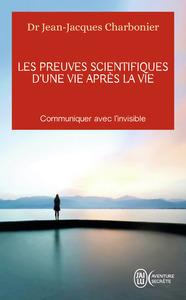 LES PREUVES SCIENTIFIQUES D'UNE VIE APRES LA VIE - AVENTURE SECRETE - T11350 - COMMUNIQUER AVEC L'IN