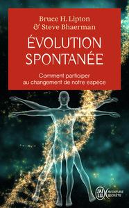 EVOLUTION SPONTANEE - COMMENT PARTICIPER AU CHANGEMENT DE NOTRE ESPECE