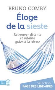 ELOGE DE LA SIESTE - RETROUVER DETENTE ET VITALITE GRACE A LA SIESTE