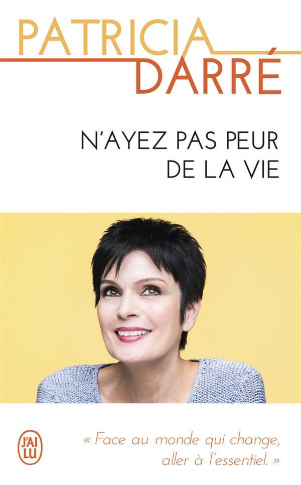 N'AYEZ PAS PEUR DE LA VIE