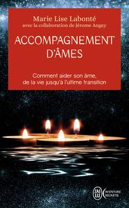 ACCOMPAGNEMENT D'AMES - COMMENT AIDER SON AME, DE LA VIE JUSQU'A L'ULTIME TRANSITION