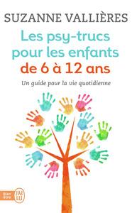 LES PSY-TRUCS POUR LES ENFANTS DE 6 A 12 ANS