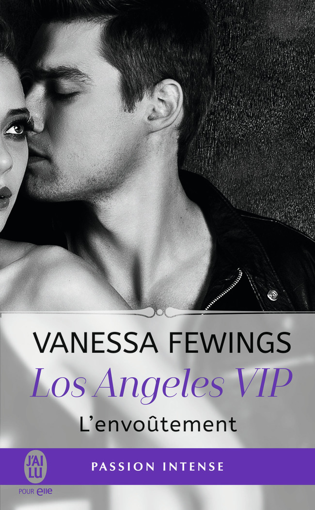 LOS ANGELES VIP - 2 - L'ENVOUTEMENT