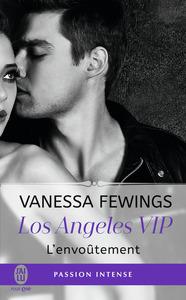 LOS ANGELES VIP - 2 - L'ENVOUTEMENT
