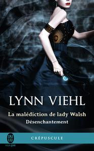 DESENCHANTEMENT - 1 - LA MALEDICTION DE LADY WALSH