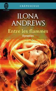 DYNASTIES - 1 - ENTRE LE FLAMMES