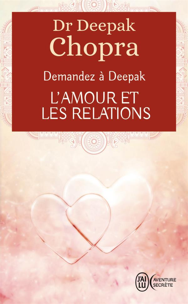 DEMANDEZ A DEEPAK - L'AMOUR ET LES RELATIONS