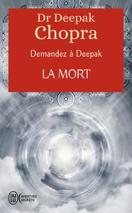 LA MORT - DEMANDEZ A DEEPAK - T05