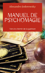 MANUEL DE PSYCHOMAGIE - VERS LE CHEMIN DE LA GUERISON