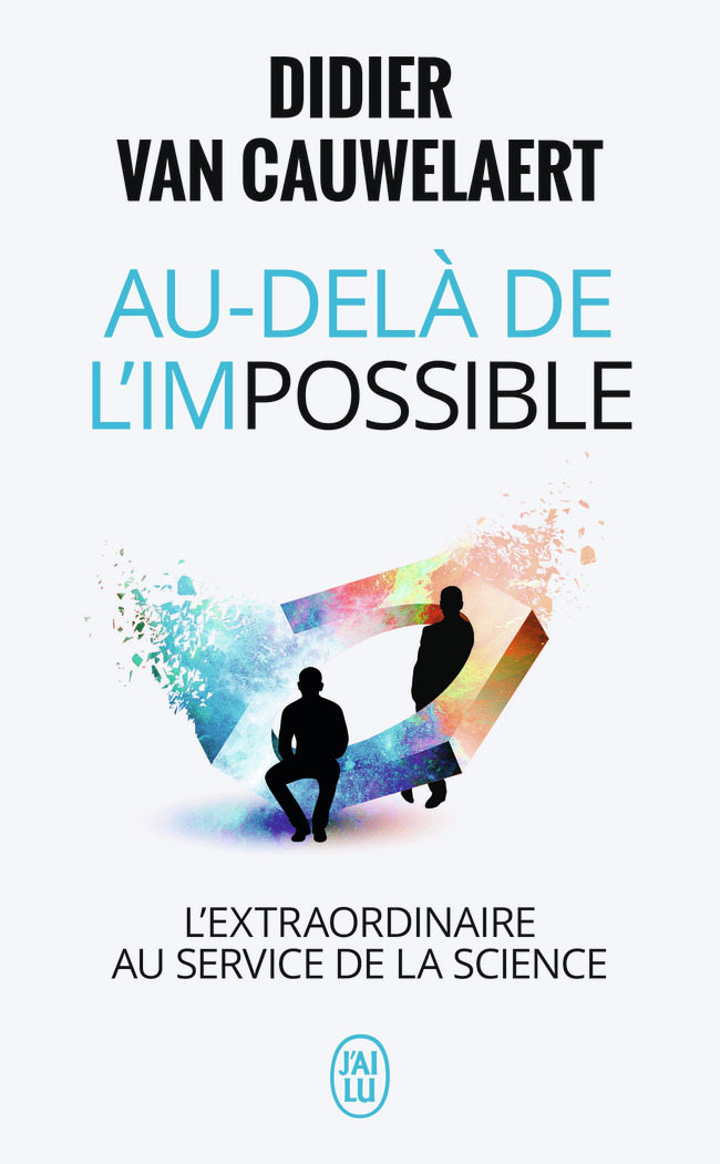AU-DELA DE L'IMPOSSIBLE - DOCUMENT - T12095 - L'EXTRAORDINAIRE AU SERVICE DE LA SCIENCE