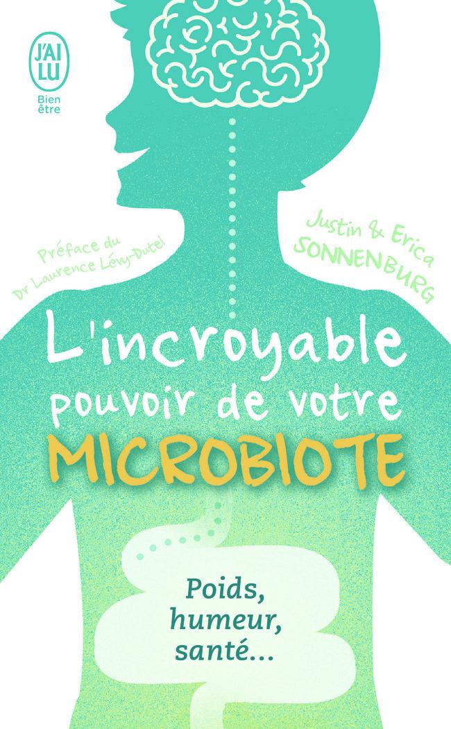 L'INCROYABLE POUVOIR DU MICROBIOTE
