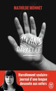 14 ANS, HARCELEE