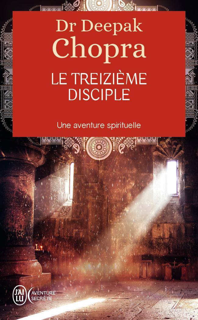 LE TREIZIEME DISCIPLE - UNE AVENTURE SPIRITUELLE