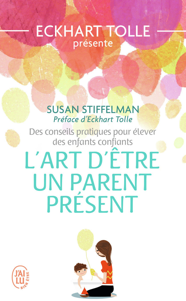 L'ART D'ETRE UN PARENT PRESENT