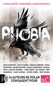 PHOBIA - 14 AUTEURS DE POLAR S'ENGAGENT POUR ELA