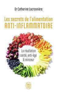 LES SECRETS DE L'ALIMENTATION ANTI-INFLAMMATOIRE - LA REVELATION SANTE, ANTI-AGE ET MINCEUR