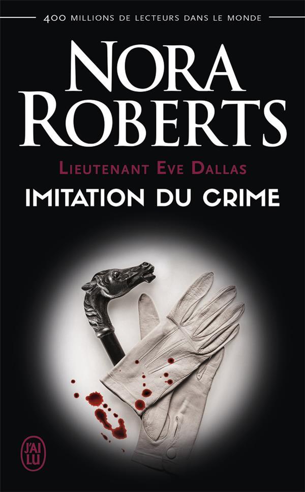 (NC) LIEUTENANT EVE DALLAS - 17 - IMITATION DU CRIME