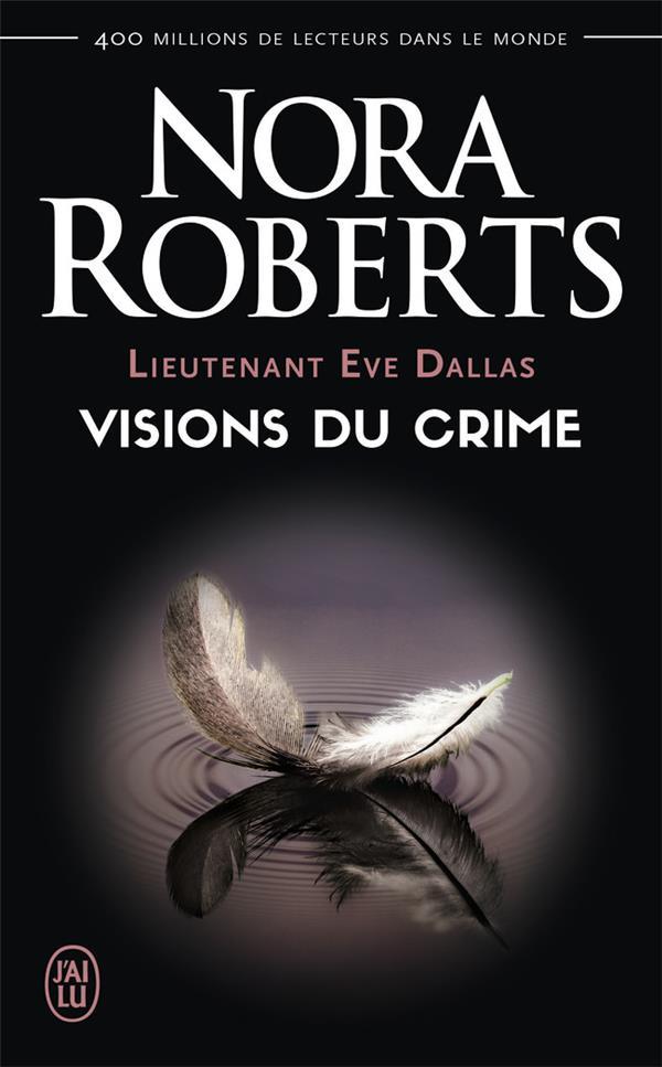 (NC) LIEUTENANT EVE DALLAS - 19 - VISIONS DU CRIME