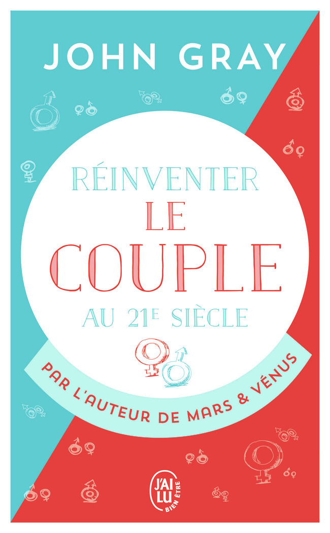 REINVENTER LE COUPLE AU 21E SIECLE - POUR UNE VIE ENTIERE D'AMOUR ET DE PASSION