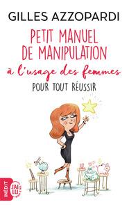 MANUEL DE MANIPULATION A L'USAGE DES FEMMES POUR TOUT REUSSIR