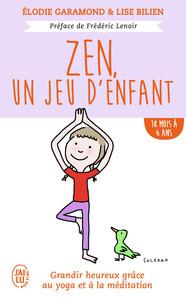 ZEN, UN JEU D'ENFANT - DE 18 MOIS A 6 ANS