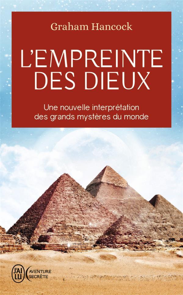 L'EMPREINTE DES DIEUX - UNE NOUVELLE INTERPRETATION DES GRANDS MYSTERES DU MONDE