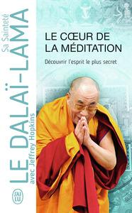LE COEUR DE LA MEDITATION - DECOUVRIR L'ESPRIT LE PLUS SECRET