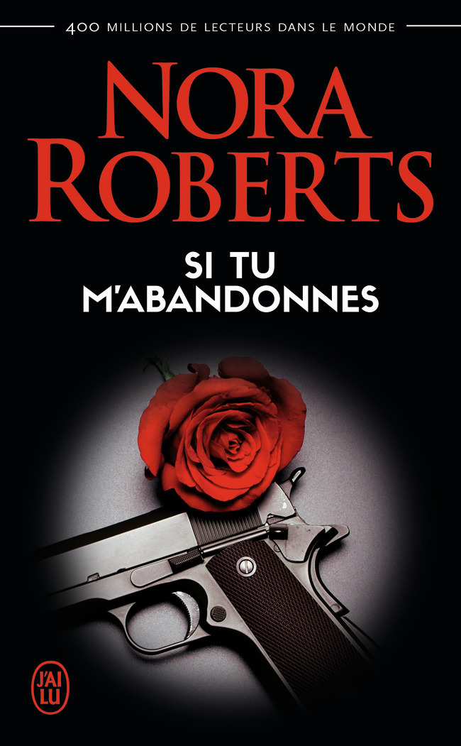 NORA ROBERTS - SI TU M'ABANDONNES
