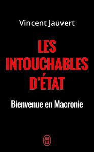 INTOUCHABLES D'ETAT - BIENVENUE EN MACRONIE (LES)