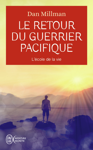 LE RETOUR DU GUERRIER PACIFIQUE - L'ECOLE DE LA VIE