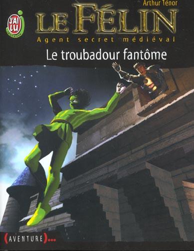 FELIN 2 - LE TROUBADOUR FANTOME (LE)