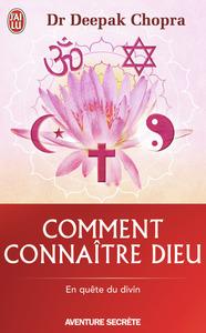 COMMENT CONNAITRE DIEU - AVENTURE SECRETE - T6274 - UN LIVRE MAJEUR SUR UN SUJET ESSENTIEL