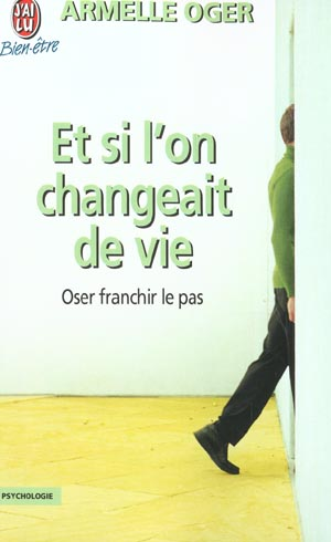ET SI L'ON CHANGEAIT DE VIE