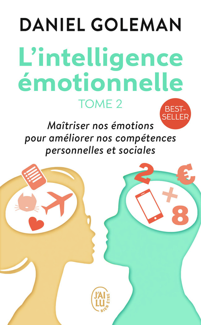MAITRISER NOS EMOTIONS POUR AMELIORER NOS COMPETENCES PERSONNELLES ET SOCIALES - L'INTELLIGENCE EMOT