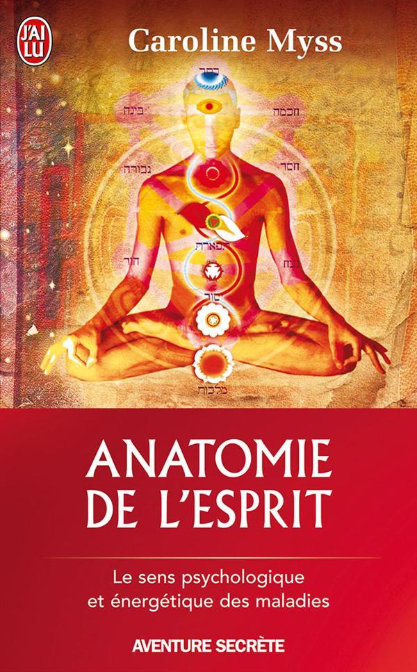 ANATOMIE DE L'ESPRIT - AVENTURE SECRETE - T6931 - LE SENS PSYCHOLOGIQUE ET ENERGETIQUE DES MALADES