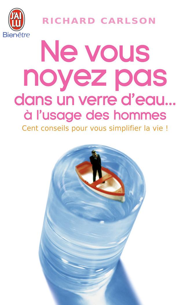 A L'USAGE DES HOMMES - NE VOUS NOYEZ PAS DANS UN VERRE D'EAU - T6