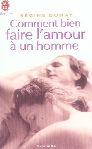 COMMENT BIEN FAIRE L'AMOUR A UN HOMME